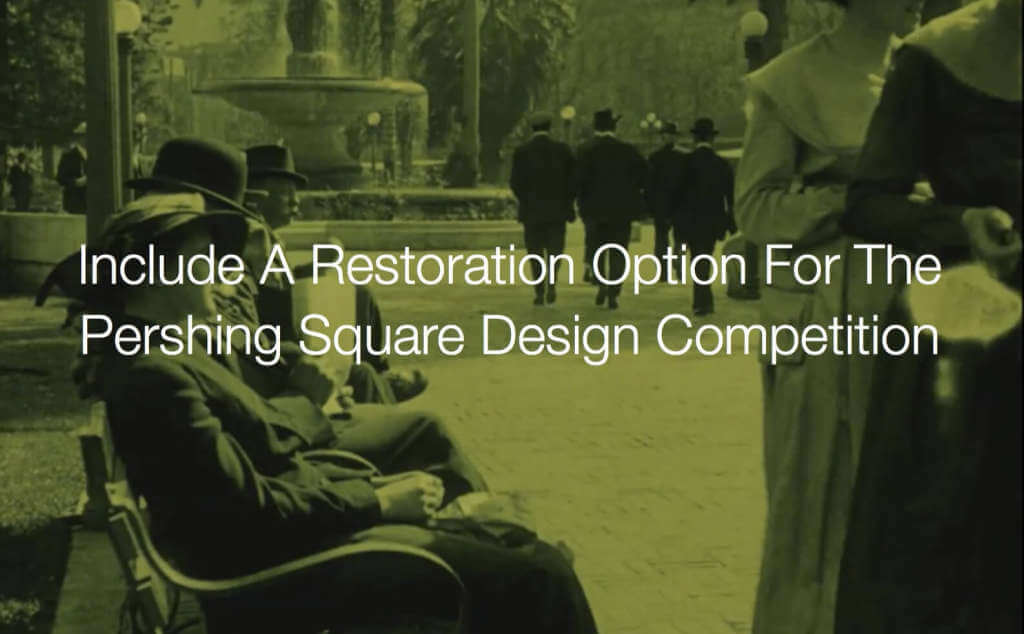 Include A Restoration Option For The Pershing Square Design Competition