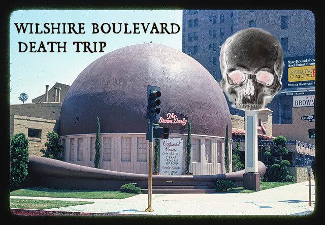 Wilshire Boulevard Death Trip – Saturday, October 28th